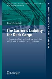 The Carrier's Liability for Deck Cargo: A Comparative Study on English and Nordic Law with General Remarks for Future Legislation