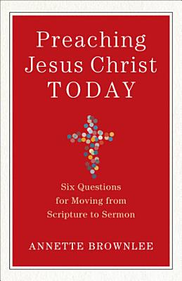 Preaching Jesus Christ Today