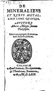 De mineralibus et rebus metallicis libri quinque