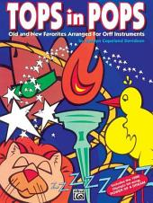 Tops in Pops: Old and New Favorites Arranged for Orff Instruments