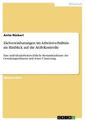 Zielvereinbarungen im Arbeitsverhältnis im Hinblick auf die AGB-Kontrolle: Eine individualarbeitsrechtliche Bestandsaufname des Gestaltungsrahmens und seiner Umsetzung