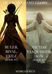 Of Crowns and Glory Bundle: Ruler, Rival, Exile and Victor, Vanquished, Son (Books 7 and 8)