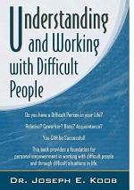 Understanding and Working with Difficult People