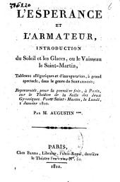 L'espérance et l'armateur: introduction du Soleil et les glaces, ou Le vaisseau le Saint-Martin : tableaux allégoriques et d'inauguration, ...