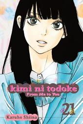 Kimi ni Todoke: From Me to You: Volume 21