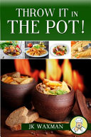 Throw It in the Pot Book