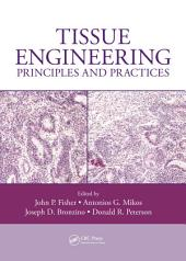Tissue Engineering: Principles and Practices