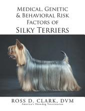 Medical, Genetic & Behavioral Risk Factors of Silky Terriers