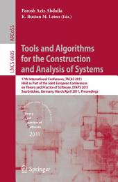 Tools and Algorithms for the Construction and Analysis of Systems: 17th International Conference, TACAS 2011, Held as Part of the Joint European Conference on Theory and Practice of Software, ETAPS 2011, Saarbrücken, Germany, March 26--April 3, 2011, Proceedings