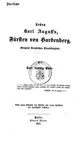 Leben Karl August's Fürsten von Hardenberg, Königlich Preussischen Staatskanzlers: Band 1