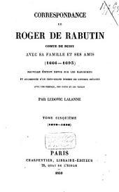 Correspondance de Roger de Rabutin, comte de Bussy, avec sa famille et ses amis, 1666-1693: Volume1