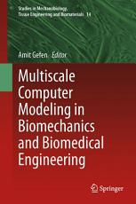 Multiscale Computer Modeling in Biomechanics and Biomedical Engineering PDF