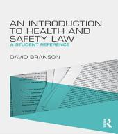 An Introduction to Health and Safety Law: A Student Reference