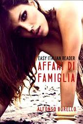 Affari di Famiglia - Easy Italian Reader: Italian Vocabulary Builder