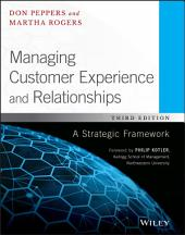Managing Customer Experience and Relationships: A Strategic Framework, Edition 3