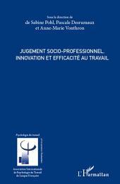 Jugement socio-professionnel, innovation et efficacité au travail