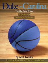 Duke - Carolina - the Blue Blood Rivalry, the Master Collection