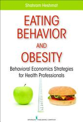 Eating Behavior and Obesity: Behavioral Economics Strategies for Health Professionals
