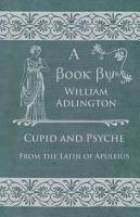 Cupid and Psyche   From the Latin of Apuleius PDF