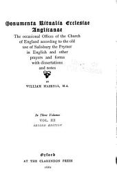 Monumenta ritualia ecclesiæ Anglicanæ: the occasional offices of the church of England according to the old use of Salisbury, the Prymer in English, and other prayers and forms, Volume 3