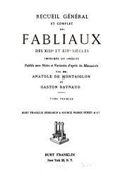 Recueil général et complet des fabliaux des XIIIe et XIVe siècles imprimés ou inédits: publićes avec notes et variantes d'après les manuscrits