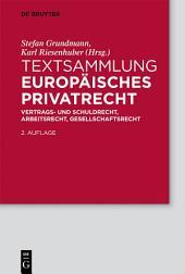 Textsammlung Europäisches Privatrecht: Vertrags- und Schuldrecht, Arbeitsrecht, Gesellschaftsrecht, Ausgabe 2