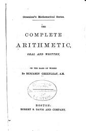 The Complete Arithmetic: Oral and Written : on the Basis of Works by Benjamin Greenleaf
