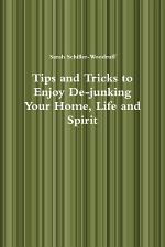 Tips and Tricks to Enjoy De-junking Your Home, Life and Spirit