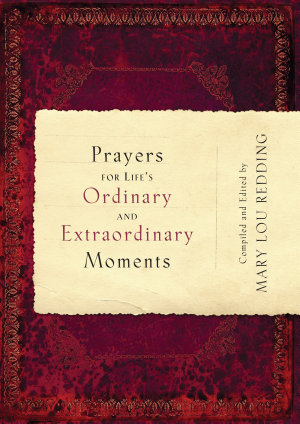 Prayers for Life s Ordinary and Extraordinary Moments PDF