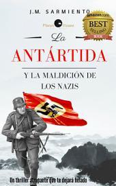 La Antártida y la maldición de los Nazis
