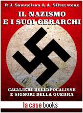 Il Nazismo e i suoi gerarchi: Cavalieri dell'Apocalisse e Signori della guerra
