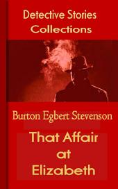 That Affair at Elizabeth: Mystery & Detective Collections