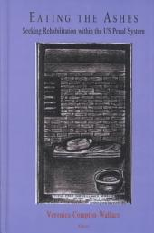 Eating the Ashes: Seeking Rehabilitation Within the US Penal System