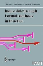 Industrial-Strength Formal Methods in Practice