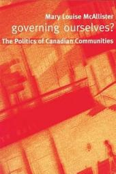 Governing Ourselves?: The Politics of Canadian Communities