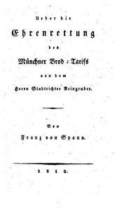 Über die Ehrenrettung des Münchner Brod-Tarifs von dem Hrn. Stadtrichter Reingruber