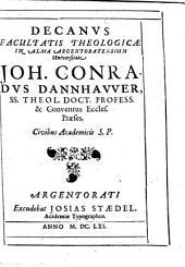 Decanus Facultatis Theologicae In Alma Argentoratensium Universitate Joh. Conradus Dannhawer ..., Civibus Academicis S. P.