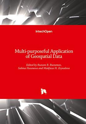 Multi purposeful Application of Geospatial Data