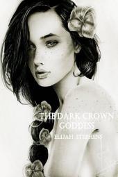 The Dark Crown Goddess (The Pattern Volume 2 Serialization Part 3)