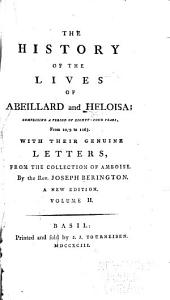The History of the Lives of Abeillard and Heloisa: Comprising a Period of Eighty-four Years from 1079 to 1163, Volume 2