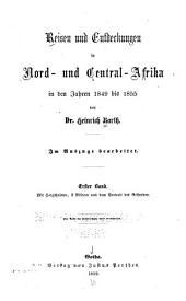 Reisen und Entderkungen in Nord und Central Afrika: In den Jahren 1849 bis 1855, Band 1