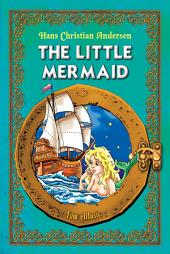 The Little Mermaid: An Illustrated Classic Fairy Tale for Kids by Hans Christian Andersen