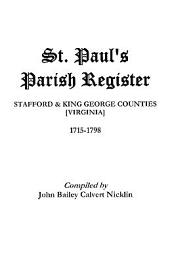 St. Paul's Parish Register: Stafford-King George Counties, Virginia, 1715-1798