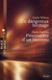 Un dangereux héritage - Prisonnière d'un inconnu (Harlequin Black Rose)