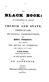 The Black Book: An Exposition of Abuses in Church and State, Courts of Law, Municipal Corporations, and Public Companies