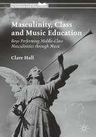 Masculinity  Class and Music Education PDF