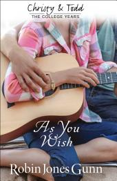 As You Wish (Christy and Todd: College Years Book #2)