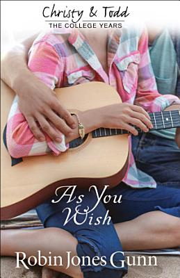As You Wish  Christy and Todd  College Years Book  2