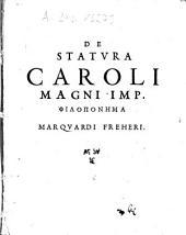 De Statvra Caroli Magni Imp. Philoponēma Marqvardi Freheri