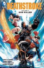 Deathstroke Vol. 2: God Killer: Volume 2, Issues 7-10